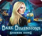 Dark Dimensions: Somber Song 游戏