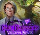 Dark Dimensions: Vengeful Beauty 游戏