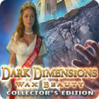 Dark Dimensions: Wax Beauty Collector's Edition 游戏