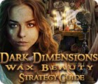 Dark Dimensions: Wax Beauty Strategy Guide 游戏