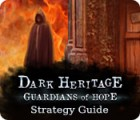 Dark Heritage: Guardians of Hope Strategy Guide 游戏