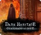 Dark Heritage: Guardians of Hope 游戏