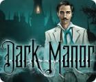 Dark Manor: A Hidden Object Mystery 游戏