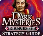 Dark Mysteries: The Soul Keeper Strategy Guide 游戏