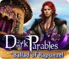 Dark Parables: Ballad of Rapunzel 游戏