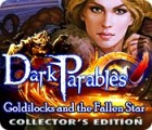 Dark Parables: Goldilocks and the Fallen Star Collector's Edition 游戏