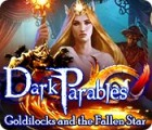 Dark Parables: Goldilocks and the Fallen Star 游戏