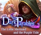 Dark Parables: The Little Mermaid and the Purple Tide 游戏