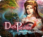 Dark Parables: Portrait of the Stained Princess 游戏