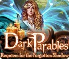 Dark Parables: Requiem for the Forgotten Shadow 游戏
