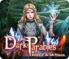 Dark Parables: Return of the Salt Princess 游戏