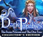 Dark Parables: The Swan Princess and The Dire Tree Collector's Edition 游戏