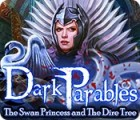 Dark Parables: The Swan Princess and The Dire Tree 游戏