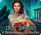 Dark Romance: A Performance to Die For 游戏