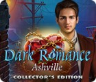 Dark Romance: Ashville Collector's Edition 游戏