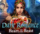 Dark Romance: Heart of the Beast 游戏