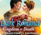 Dark Romance: Kingdom of Death Collector's Edition 游戏