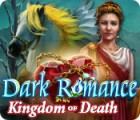 Dark Romance: Kingdom of Death 游戏