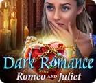 Dark Romance: Romeo and Juliet 游戏