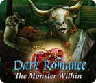Dark Romance: The Monster Within 游戏