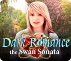 Dark Romance: The Swan Sonata 游戏