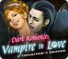 Dark Romance: Vampire in Love Collector's Edition 游戏