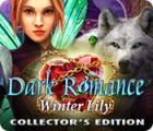Dark Romance: Winter Lily Collector's Edition 游戏
