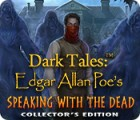Dark Tales: Edgar Allan Poe's Speaking with the Dead Collector's Edition 游戏