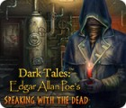 Dark Tales: Edgar Allan Poe's Speaking with the Dead 游戏