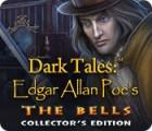 Dark Tales: Edgar Allan Poe's The Bells Collector's Edition 游戏