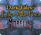 Dark Tales: Edgar Allan Poe's Morella 游戏