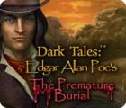 Dark Tales: Edgar Allan Poe's The Premature Burial 游戏