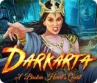 Darkarta: A Broken Heart's Quest 游戏