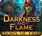 Darkness and Flame: Born of Fire 游戏