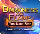 Darkness and Flame: The Dark Side Collector's Edition 游戏