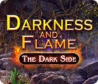 Darkness and Flame: The Dark Side 游戏