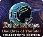 Dawn of Hope: Daughter of Thunder Collector's Edition 游戏