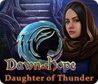 Dawn of Hope: Daughter of Thunder 游戏