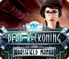 Dead Reckoning: Brassfield Manor 游戏