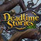 Deadtime Stories 游戏