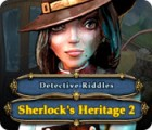 Detective Riddles: Sherlock's Heritage 2 游戏