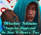 Detective Solitaire: Inspector Magic And The Man Without A Face 游戏