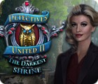 Detectives United II: The Darkest Shrine 游戏