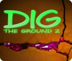 Dig The Ground 2 游戏