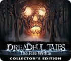 Dreadful Tales: The Fire Within Collector's Edition 游戏