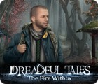 Dreadful Tales: The Fire Within 游戏