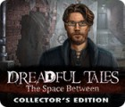Dreadful Tales: The Space Between Collector's Edition 游戏