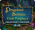 Dreamland Solitaire: Dark Prophecy Collector's Edition 游戏