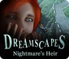 Dreamscapes: Nightmare's Heir 游戏
