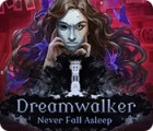 Dreamwalker: Never Fall Asleep 游戏